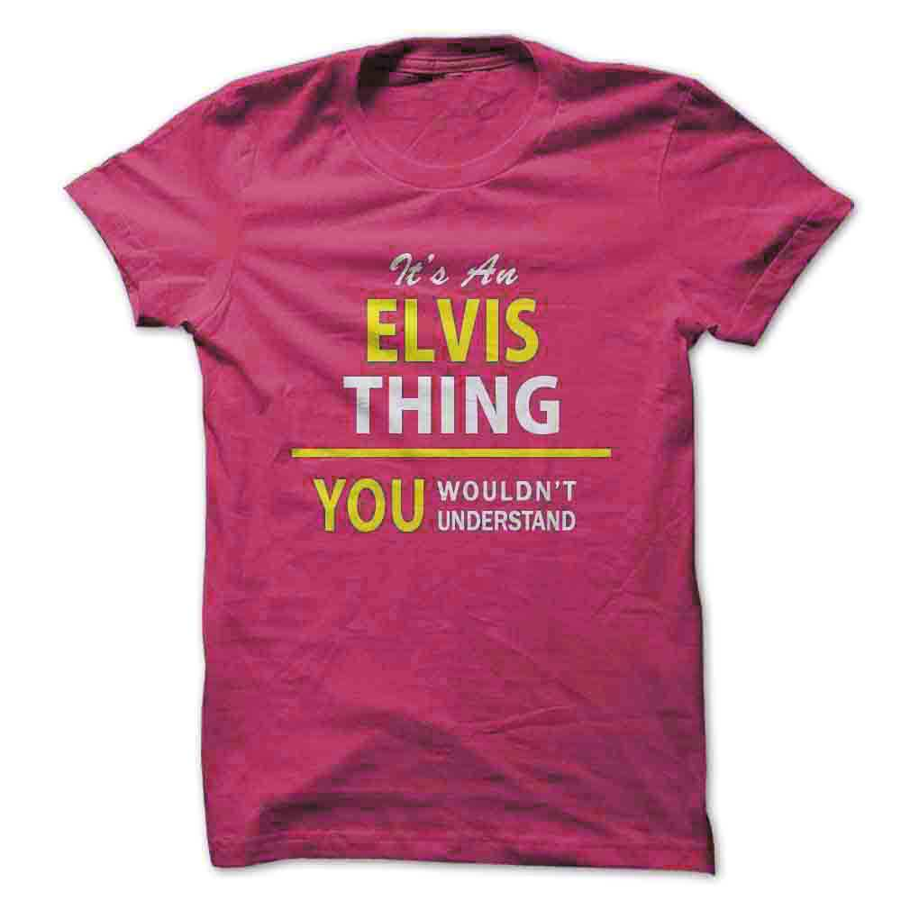 It's An ELVIS thing T-shirt collection