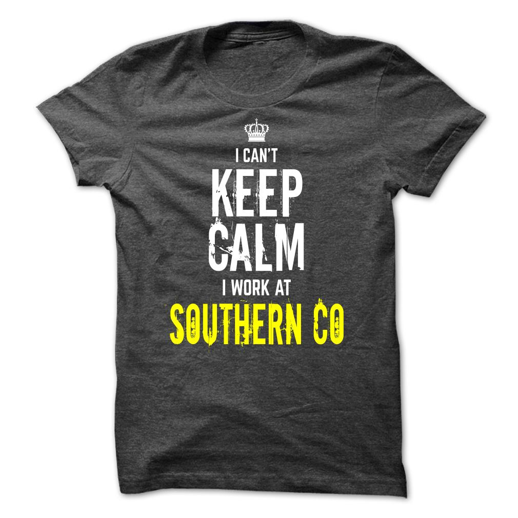 I Can't Keep Calm I work at Southern Co