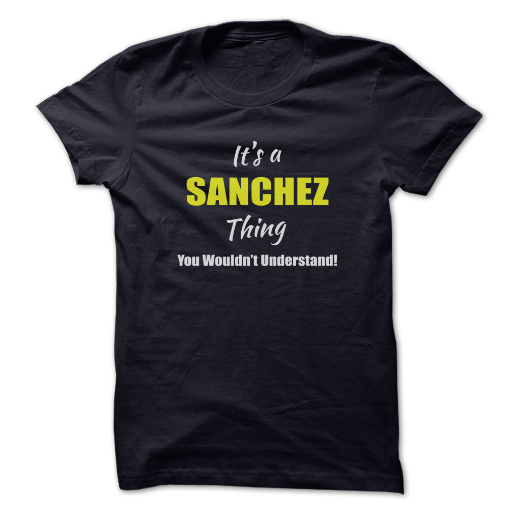 It's a Sanchez thing, you wouldn't understand