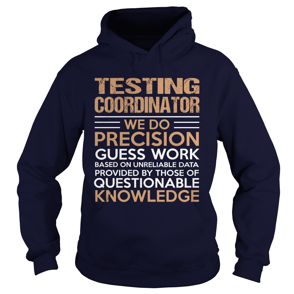 Testing Coordinator We Do Precision Shirts Collection