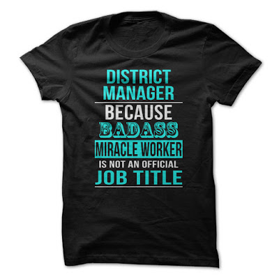 District Manager Because Badass Miracle Worker