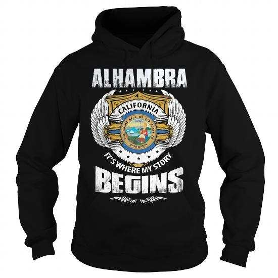 Alhambra, CA – It's Where My Story Begins Shirts