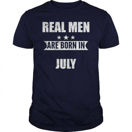 Real Men Are Born in July Shirts Collection