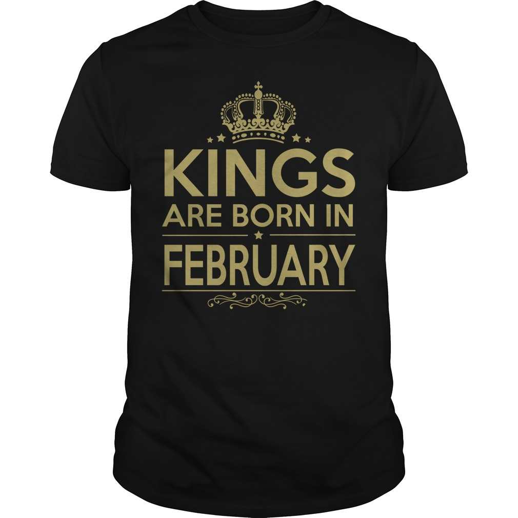 Kings Are Born in February Shirts
