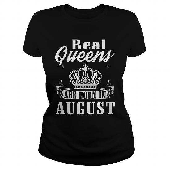 Real Queens are born in August Shirt