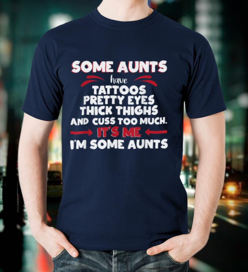 Aunts And Tattoos Funny Auntie T Shirt Cool Family Tee T Shirt