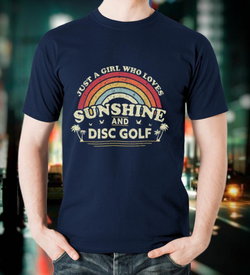 Disc Golf Shirt. A Girl Who Loves Sunshine And Disc Golf T Shirt