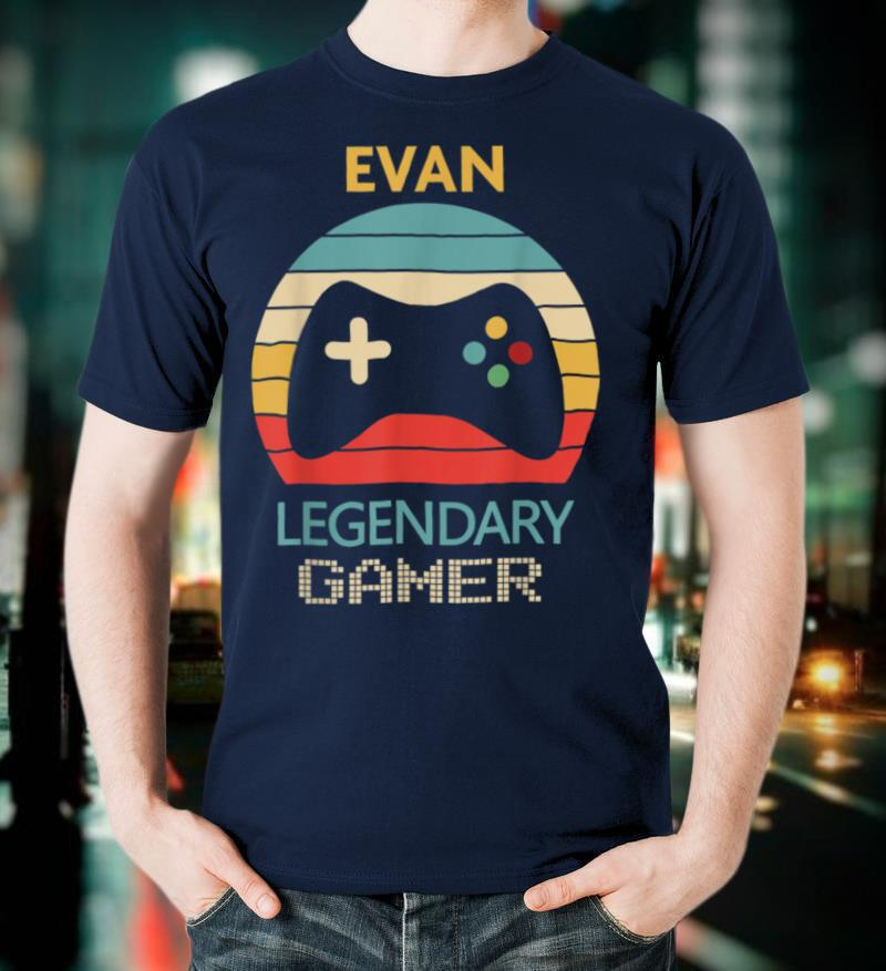 Evan Name Gift Personalized Legendary Gamer T Shirt