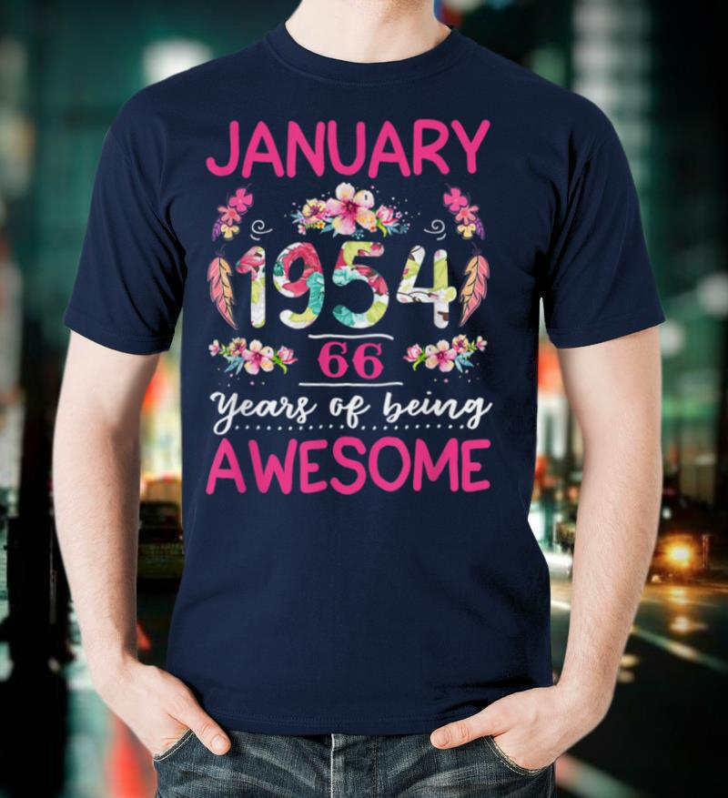 Floral 66 Birthday Made In January 1954 66 Years Old T Shirt