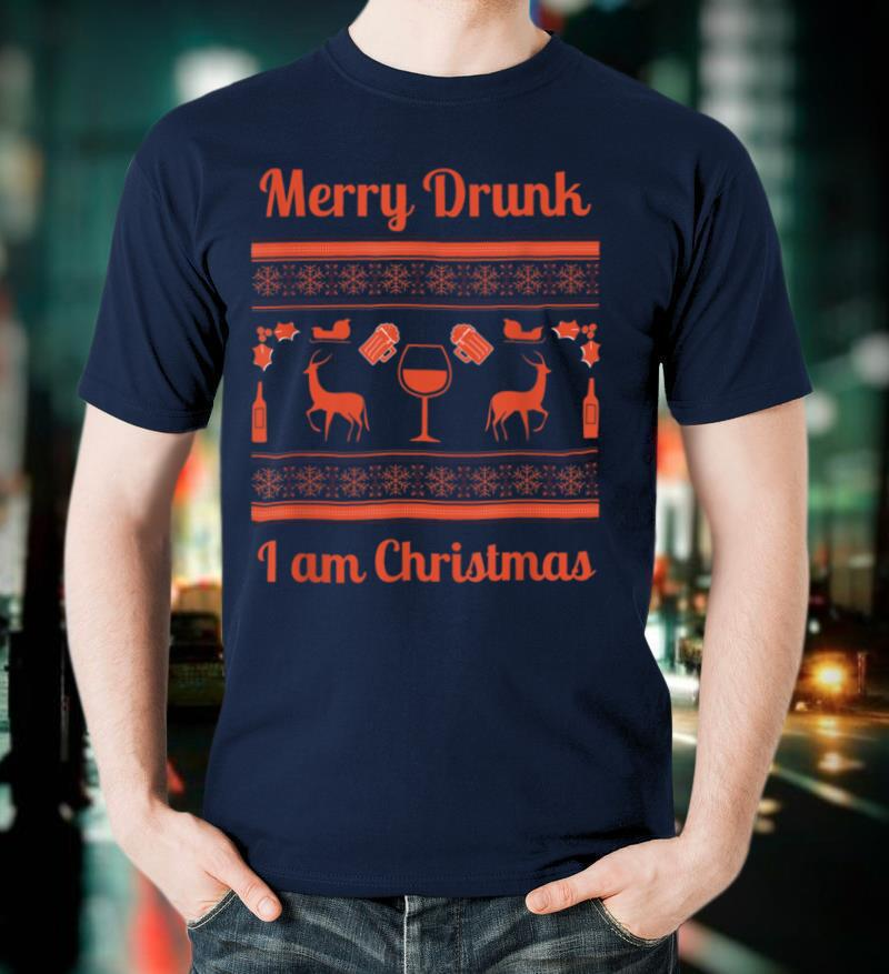 Funny Merry Drunk I Am Xmas Drinking Wine Ugly Christmas T Shirt