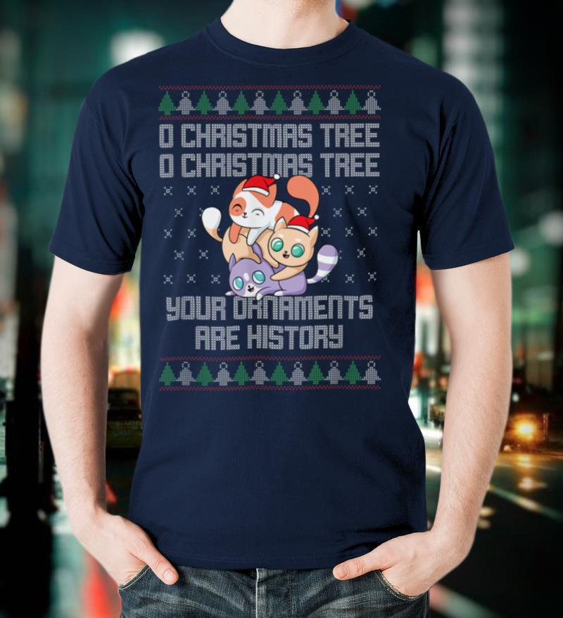 Funny O Christmas Tree Your Ornaments Are History Ugly Xmas T Shirt