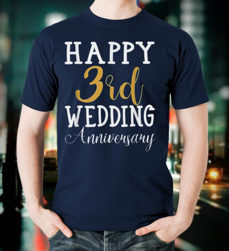 Happy 3rd Wedding Anniversary Gift Couples Wife Husband T Shirt