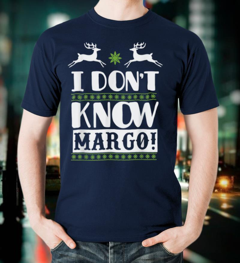 I Don't Know Margo Funny Christmas Vacation T Shirt