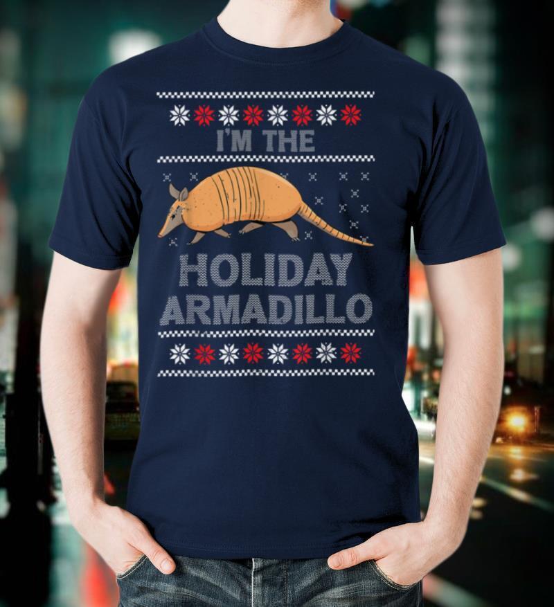 I'm The Holiday Armadillo Funny Holiday Gift Ugly Christmas T Shirt