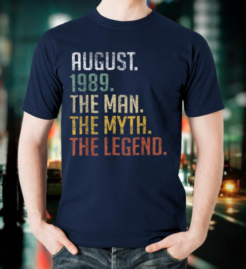 Mens August 1989 Man Myth Legend 31st B day Gift 31 Years Old T Shirt