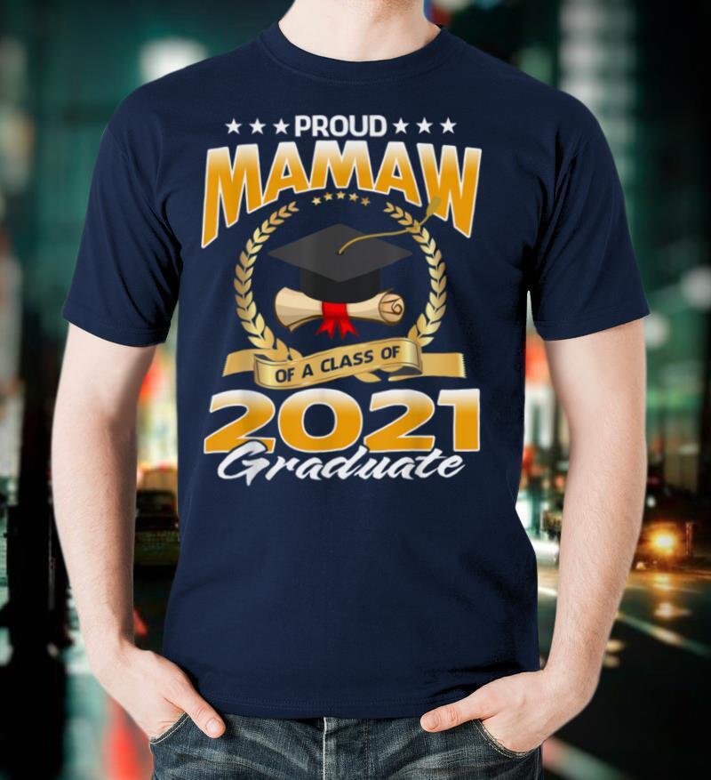 Proud Mamaw Of A Class Of 2021 Graduate T Shirt