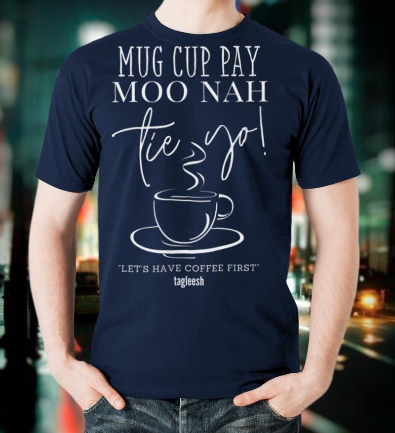 Tagleesh Magkape Muna Tayo Mug Cup Pay Funny Filipino T Shirt