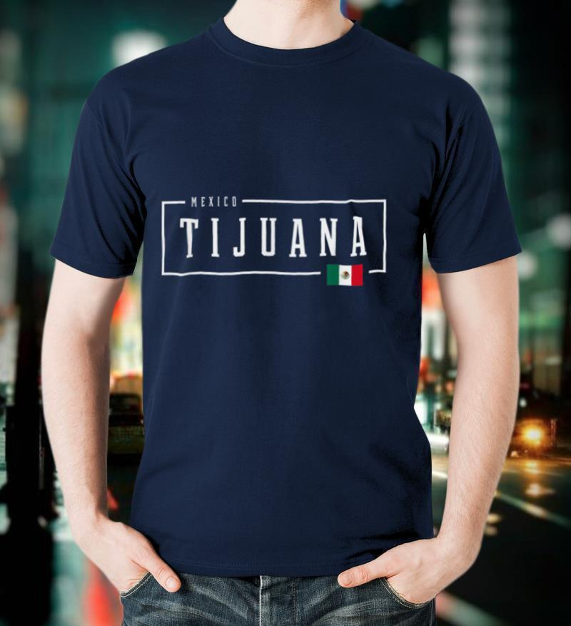 Tijuana City State Mexico Mexican Country Flag T Shirt