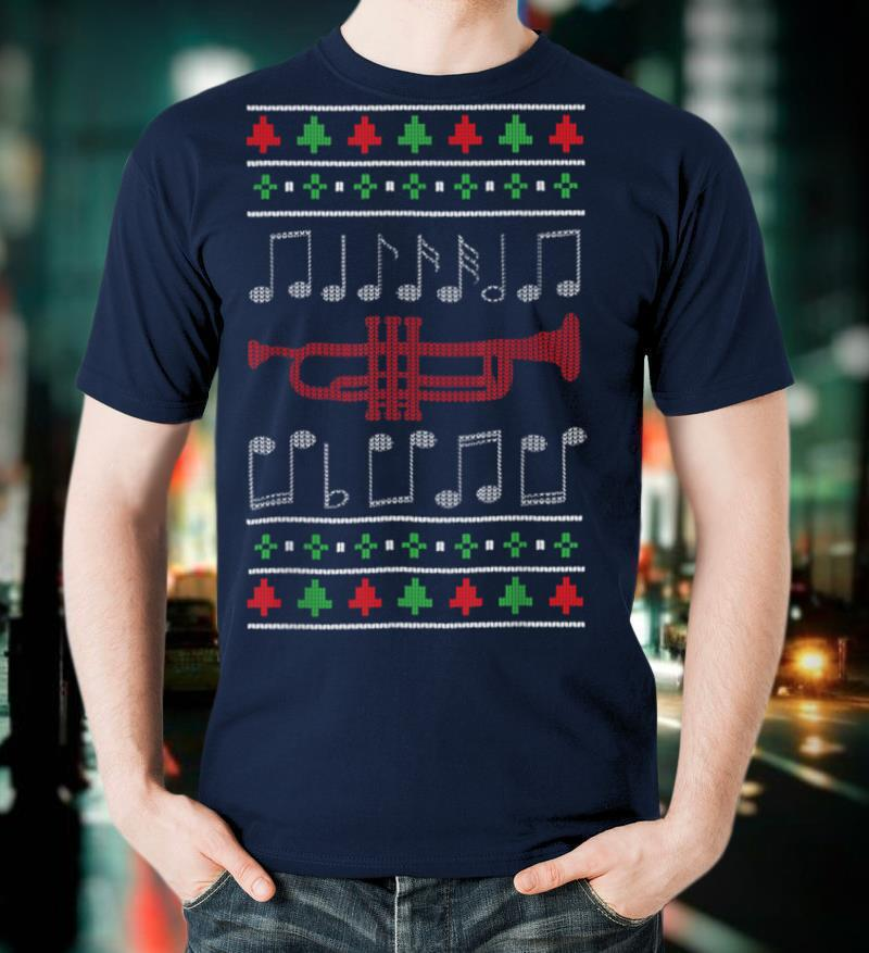 Trumphet Music Instrument Musician Gift Funny Ugly Christmas T Shirt