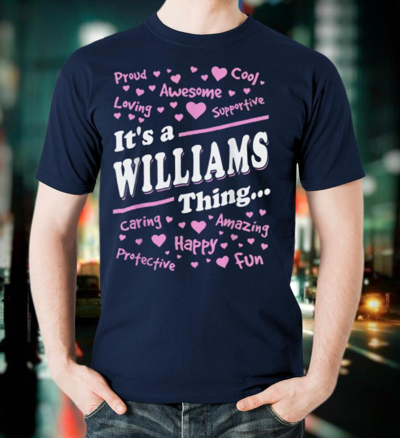 Williams Surname last name Family gift Williams Sweatshirt T Shirt