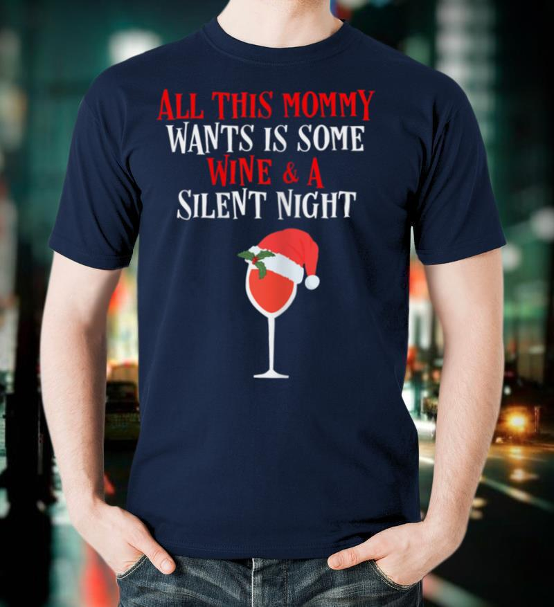 Womens Mom Glass of Wine Christmas Silent Night Like Wine Drink top T Shirt
