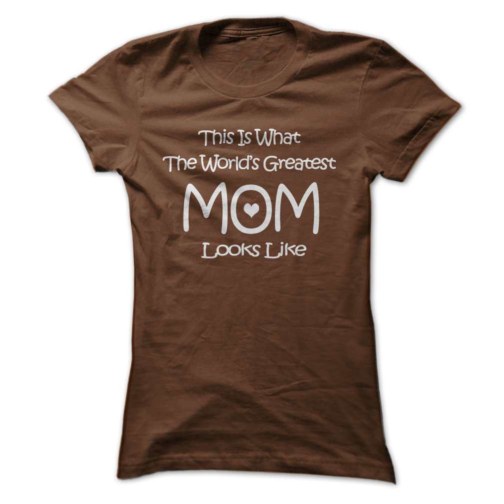 Worlds Greatest Mom Mothers Day Gift T-Shirt