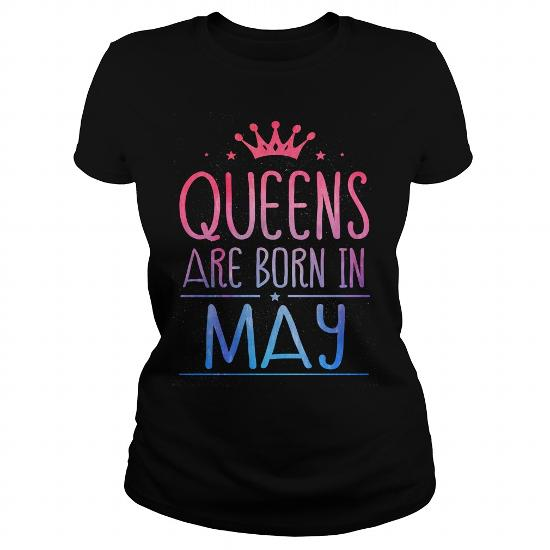 May Queens Are Born In May Month Shirt