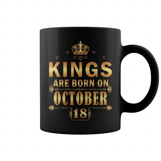 KING ARE BORN ON OCTOBER 18 mug