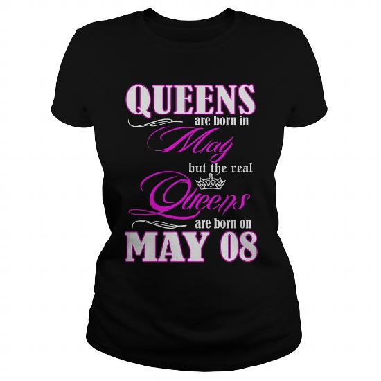 THE REAL QUEENS ARE BORN ON MAY 08