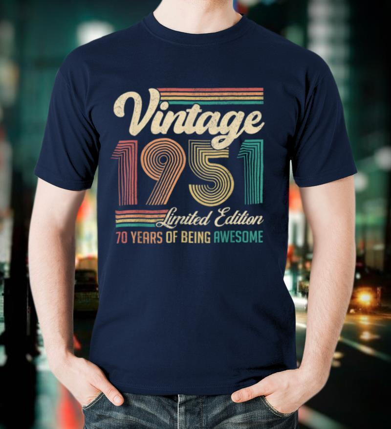 70 Years Old 70th Birthday Gift Born in 1951 Gifts Men Women T Shirt
