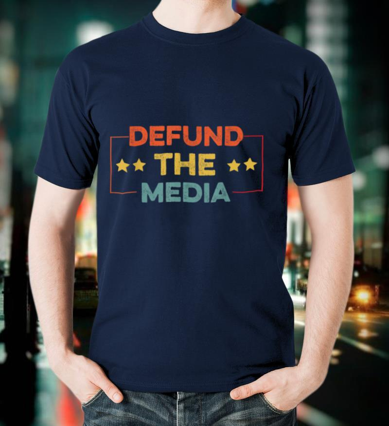 Defund the media Against Fake News Vintage Gift T Shirt