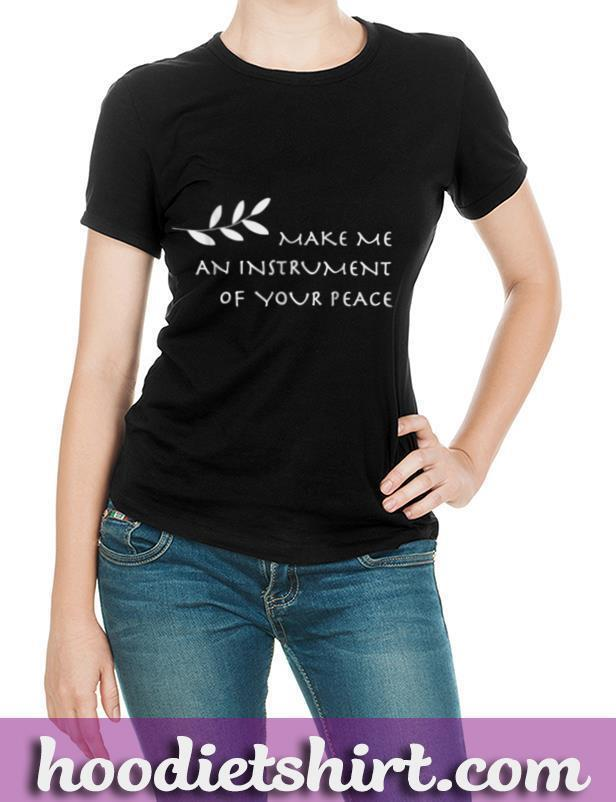 Instrument of Your Peace T Shirt, St. Francis Prayer