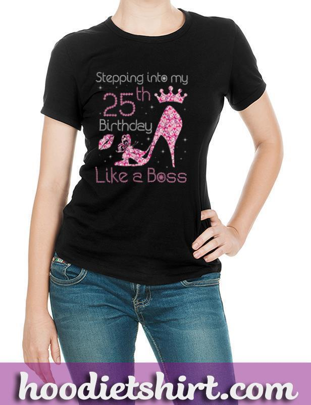 Queen Stepping Into My 25th Birthday Like A Boss Born 1995 T Shirt