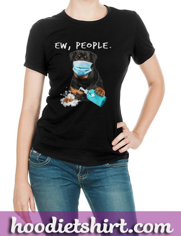 Rottweiler Ew People Dog Wearing A Face Mask Shirt T Shirt