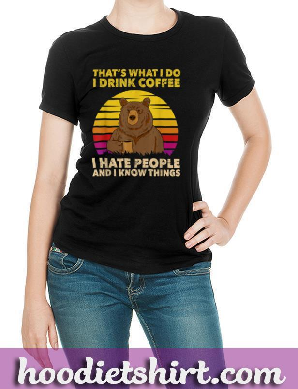 That's What I Do I Drink Coffee I Hate People Bear Vintage T Shirt