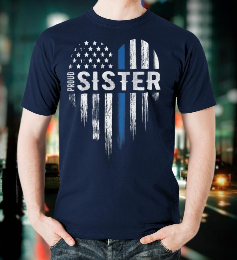 Thin Blue Line Heart Proud Sister Police (Design on Back) T Shirt