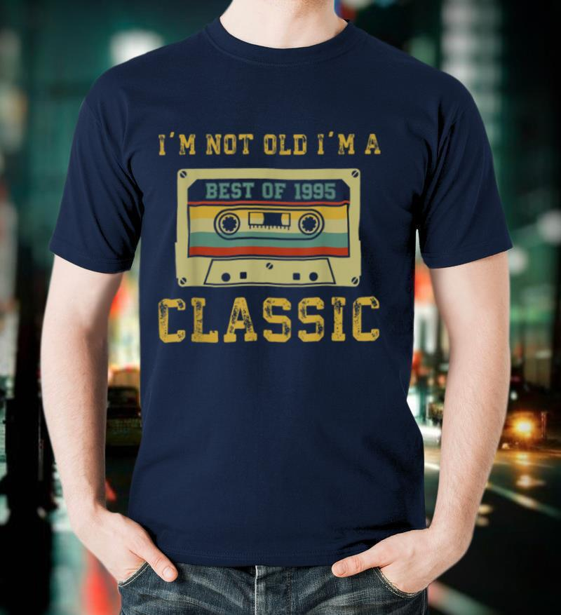 Vintage Cassette I'm Not Old I'm A Classic 1995 24th T Shirt