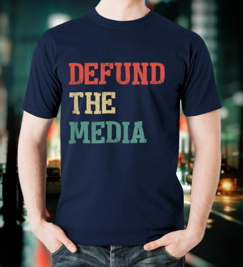 Vintage Defund The Media Against Fake News T Shirt