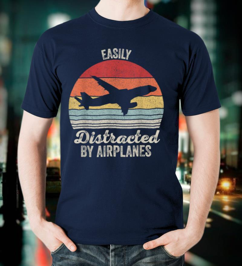 Vintage Retro Easily Distracted By Airplanes Pilot Gift T Shirt