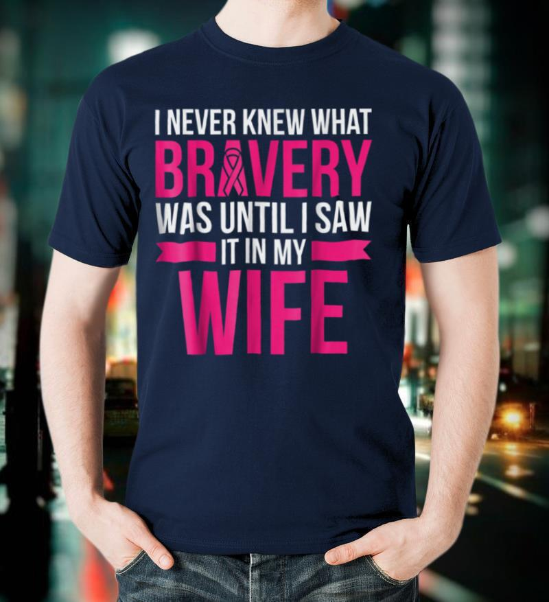 Wife Bravery Survivor Breast Cancer Awareness Shirt