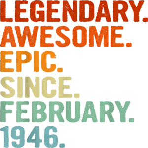 75th Birthday Legendary Awesome Epic Since February 1946 T Shirt