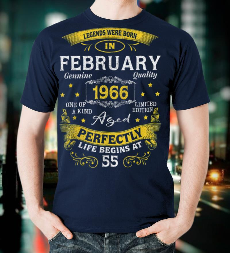 Legends Were Born In February 1966 55Th Birthday Gifts T Shirt