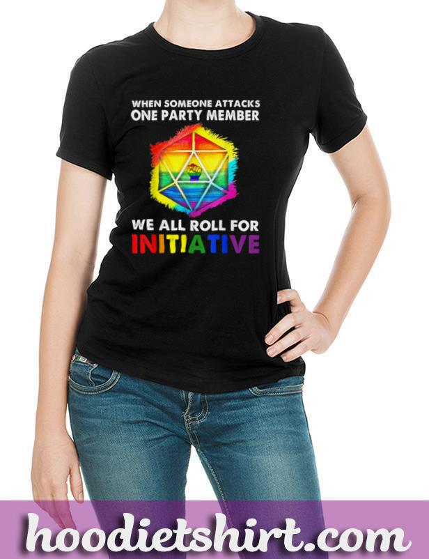 When Someone Attacks One Party Member LGBT T Shirt