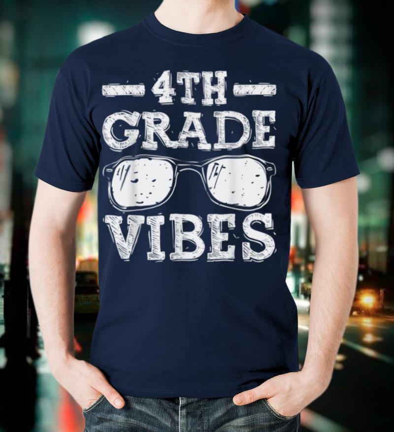 Back To School 4th Grade Vibes Shirt, First Day Teacher kids T Shirt