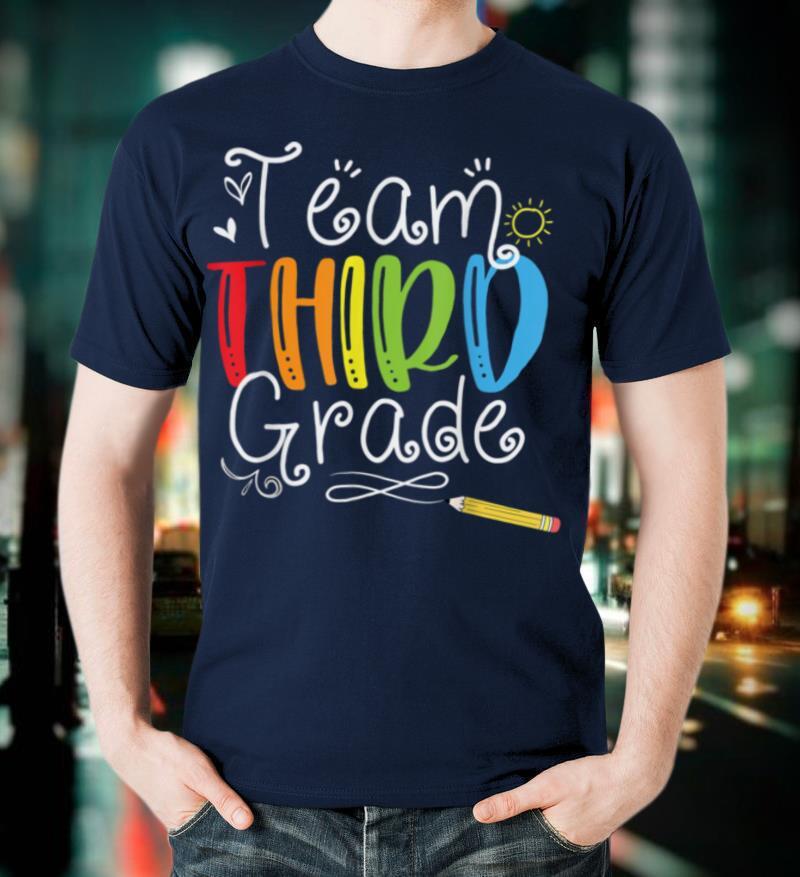 Back To School Gifts Team Third Grade 3rd Teacher Student T Shirt
