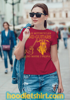 I Like Motorcycles And Guitars And Maybe 3 People T Shirt