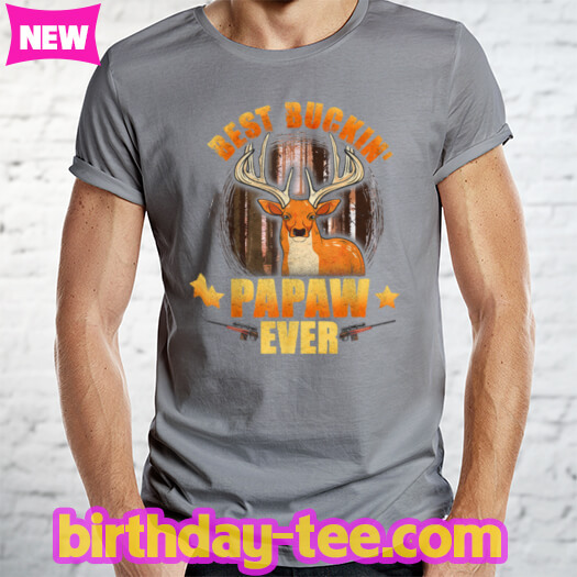 Mens Best Buckin' Papaw Ever Deer Hunting Fathers Day Gifts T Shirt
